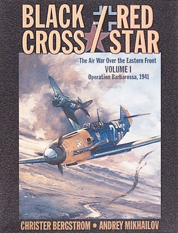 9780935553482: Black Cross/Red Star: Operation Barbarossa 1941 v. 1: The Air War Over the Eastern Front