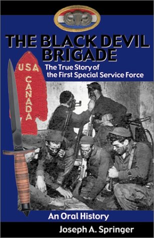 9780935553505: The Black Devil Brigade: The True Story of the First Special Service Force in World War II, An Oral History