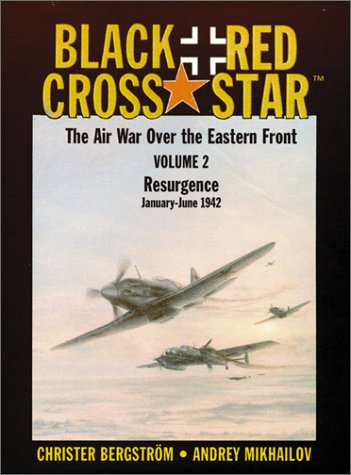 9780935553512: Black Cross/Red Star: The Air War over the Eastern Front : Resurgence, January-June 1942