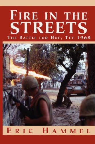 9780935553574: Fire in the Streets: The Battle for Hue, Tet 1968