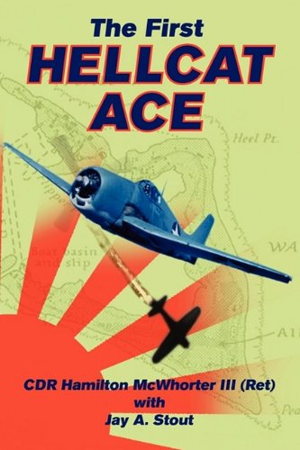 The First Hellcat Ace: Jay A. Stout