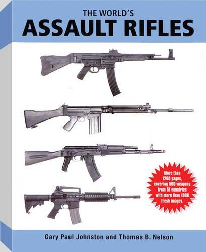 9780935554007: The World's Assault Rifles. Gary Paul Johnston & Thomas B. Nelson