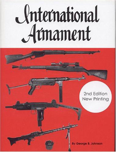 International Armament (Volume 1 & 2) (0935554084) by George B. Johnson