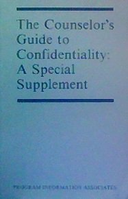 The Counselor's Guide to Confidentiality: A Special Supplement