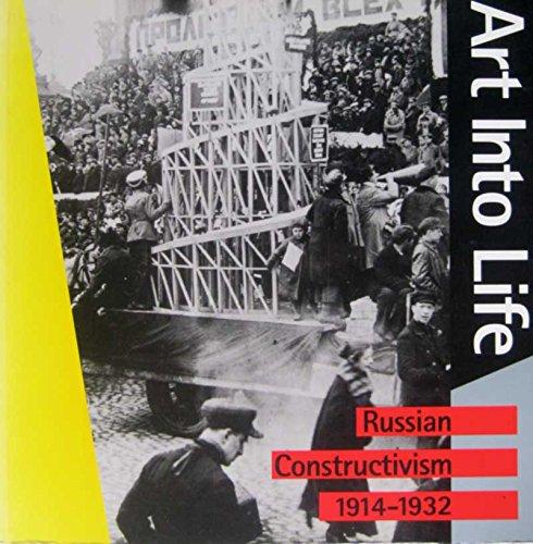 Art Into Life: Russian Constructivism, 1914-1932: Andel, Jaroslav; Stephen