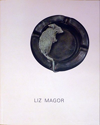 9780935558470: Liz Magor: The Mouth and Other Storage Facilities