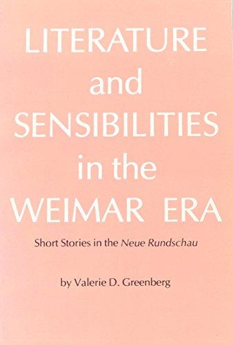Literature and Sensibilities in the Weimar Era: Short Stories in the Neue Rundschau (Studia ...