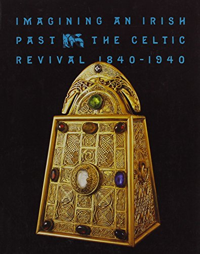 9780935573121: Imagining an Irish Past: The Celtic Revival 1840-1940