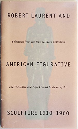 Robert Laurent and American figurative sculpture, 1910-1960: Selections from the John N. Stern ...