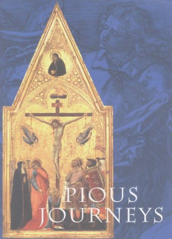 Pious Journeys: Christian Devotional Art and Practice: Seidel, Linda