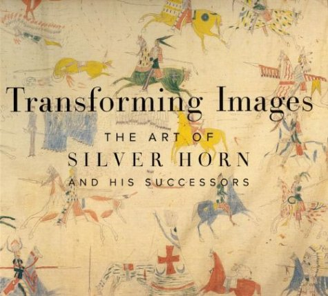 Transforming Images: The Art of Silver Horn: Donnelley, Robert G.,