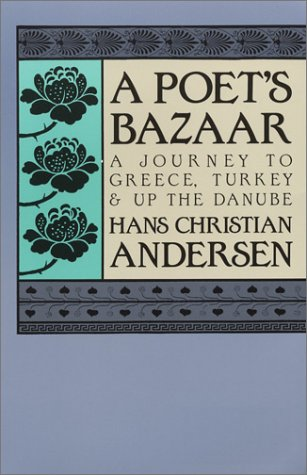 9780935576344: A Poet's Bazaar: A Journey to Greece, Turkey and Up the Danube