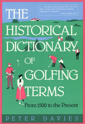 9780935576443: The Historical Dictionary of Golfing Terms: From 1500 to the Present