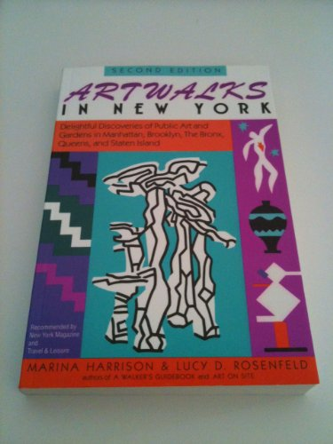 Artwalks in New York: Delightful Discoveries of Public Art and Gardens in Manhattan, Brooklyn, the ...