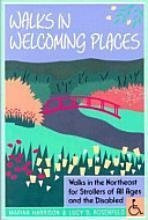 Walks in Welcoming Places: Walks in the Northeast for the Not So Young and the Disabled: Harrison, ...