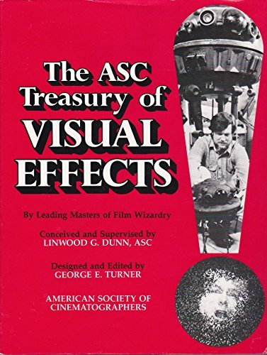 ASC (THE) TREASURY OF VISUAL EFFECTS: Dunn, Linwood G.