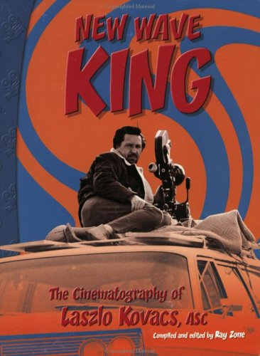 9780935578195: New Wave King: The Cinematography of Laszlo Kovacs, ASC