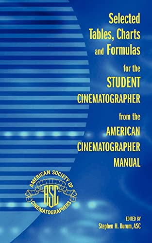 9780935578300: Selected Tables, Charts and Formulas for the Student Cinematographer from the American Cinematographer Manual