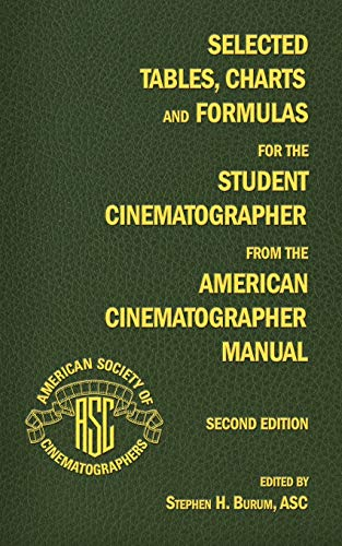 9780935578355: Selected Tables, Charts and Formulas for the Student Cinematographer from the American Cinematographer Manual Second Edition