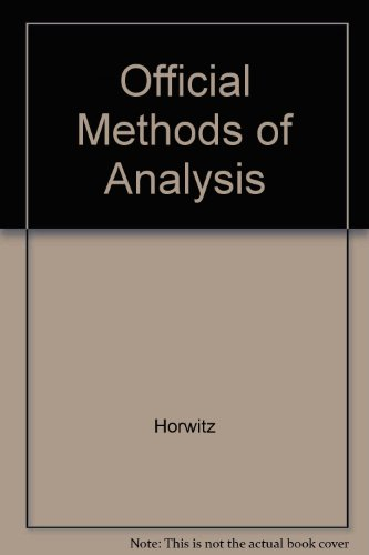 Official Methods of Analysis of the Association: Horwitz, W (Ed)