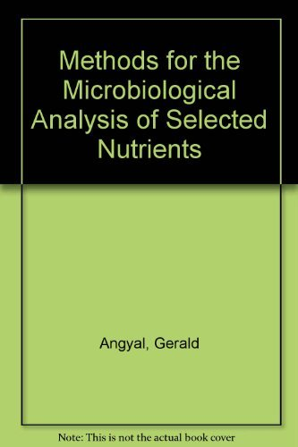 9780935584615: Methods for the Microbiological Analysis of Selected Nutrients