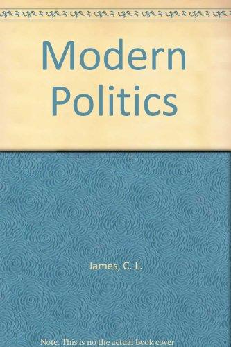 MODERN POLITICS.: James, C. L. R.