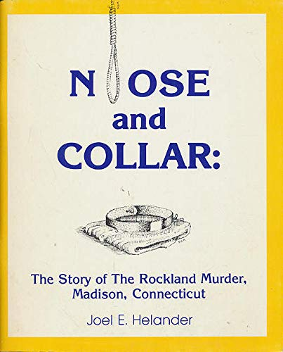 9780935600070: Noose and Collar: The Story of the Rockland Murder, Madison, Connecticut
