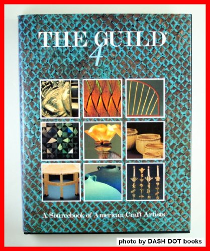 The Guild 4: A Sourcebook of American Craft Artists