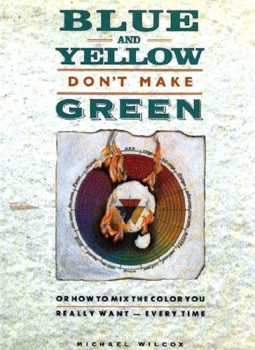 9780935603392: Blue and Yellow Don't Make Green