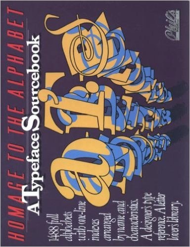 Homage to the Alphabet: A Typeface Sourcebook: Rockport Publishing