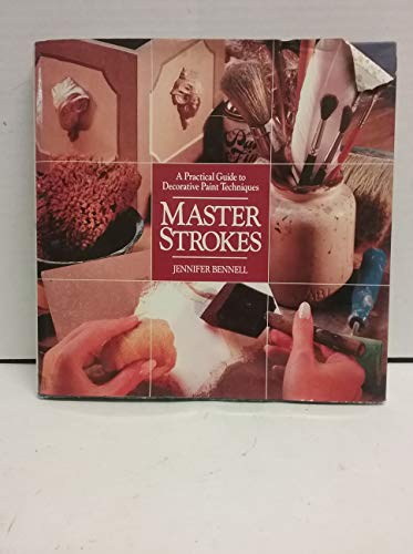 9780935603880: Master Strokes: A Practical Guide to Decorative Paint Techniques
