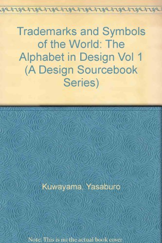 9780935603965: 1: Trademarks and Symbols of the World: The Alphabet in Design Vol 1 (A Design Sourcebook Series)