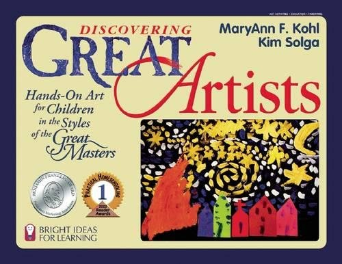 9780935607093: Discovering Great Artists: Hands-On Art for Children in the Styles of the Great Masters (Bright Ideas for Learning)