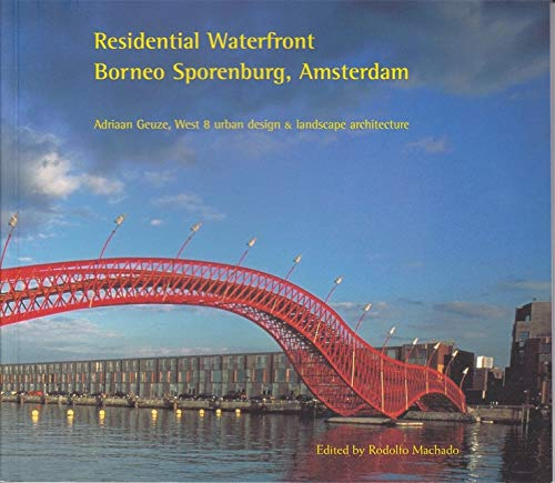 9780935617832: Residential Waterfront, Borneo Sporenburg, Amsterdam: Adriaan Geuze, West 8 urban design & landscape architecture (Graduate School of Design Green Prize)