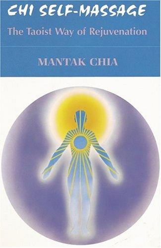 9780935621013: Chi Self-Massage: The Taoist Way of Rejuvenation