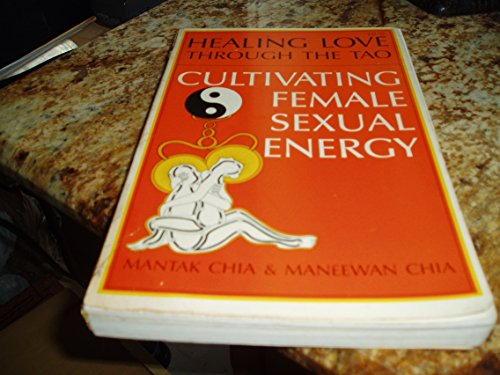 9780935621044: Healing love through the Tao: Cultivating female sexual energy [Hardcover] by...