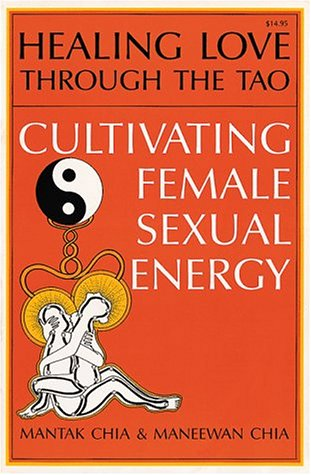 9780935621051: Healing Love Through the Tao: Cultivating Female Sexual Energy