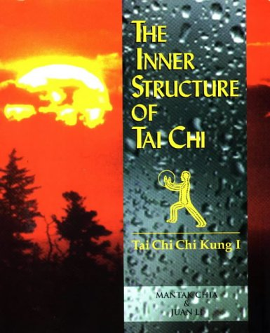 9780935621501: The Inner Structure of Tai Chi: Tai Chi Chi Kung I