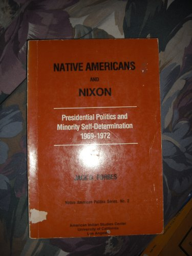 9780935626063: Native Americans and Nixon: Presidential Politics and Minority Self Determination 1969-1972
