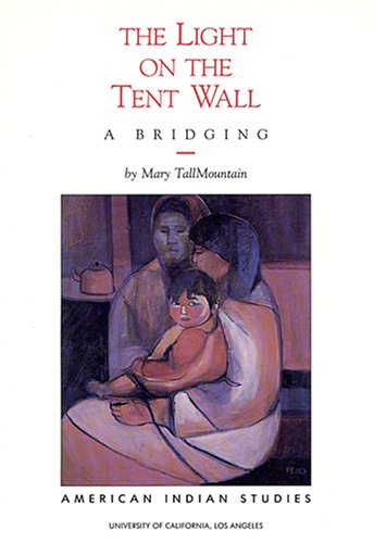 9780935626346: The Light on The Tent Wall: A Bridging (Native American Ser)