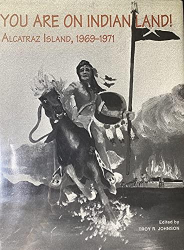 9780935626421: You Are on Indian Land: Alcatraz Island, 1969-1971 (Native American Politics Series, 5)