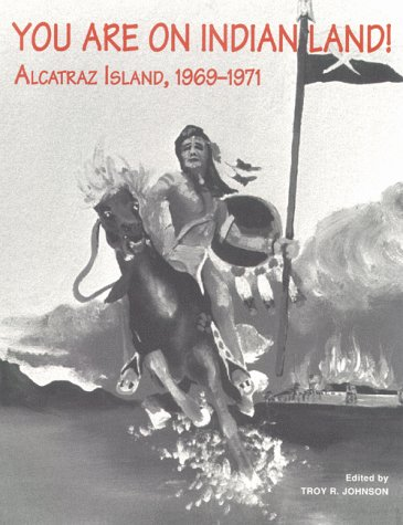 9780935626438: You Are on Indian Land: Alcatraz Island, 1969-1971 (Native American Politics Series)