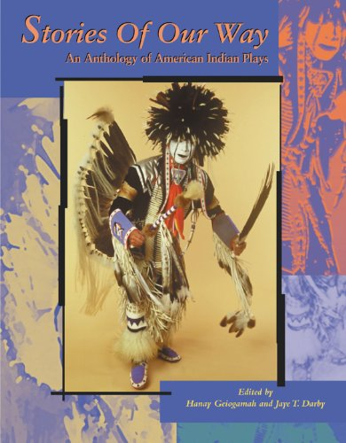 9780935626490: Stories of Our Way: An Anthology of American Indian Plays