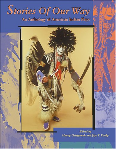 9780935626506: Stories of Our Way: An Anthology of American Indian Plays (Native American Theatre Series Number 1)
