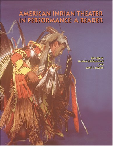 9780935626520: American Indian Theater in Performance: A Reader