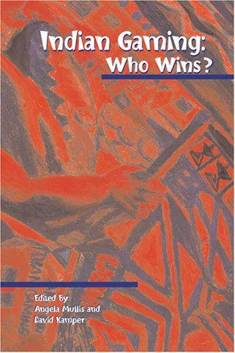 9780935626537: Indian Gaming: Who Wins? (Native American Politics Series Volume 6)