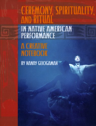 9780935626650: Ceremony, Spirituality, and Ritual in Native American Performance: A Creative Notebook