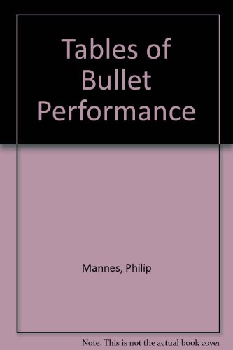 Tables of Bullet Performance: Mannes, Philip