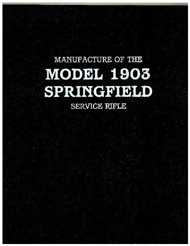 Manufacture of the Model 1903 Springfield Service: Colvin, Fred H.