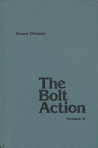 The Bolt Action Volume II, A Design Analysis: Otteson, Stuart